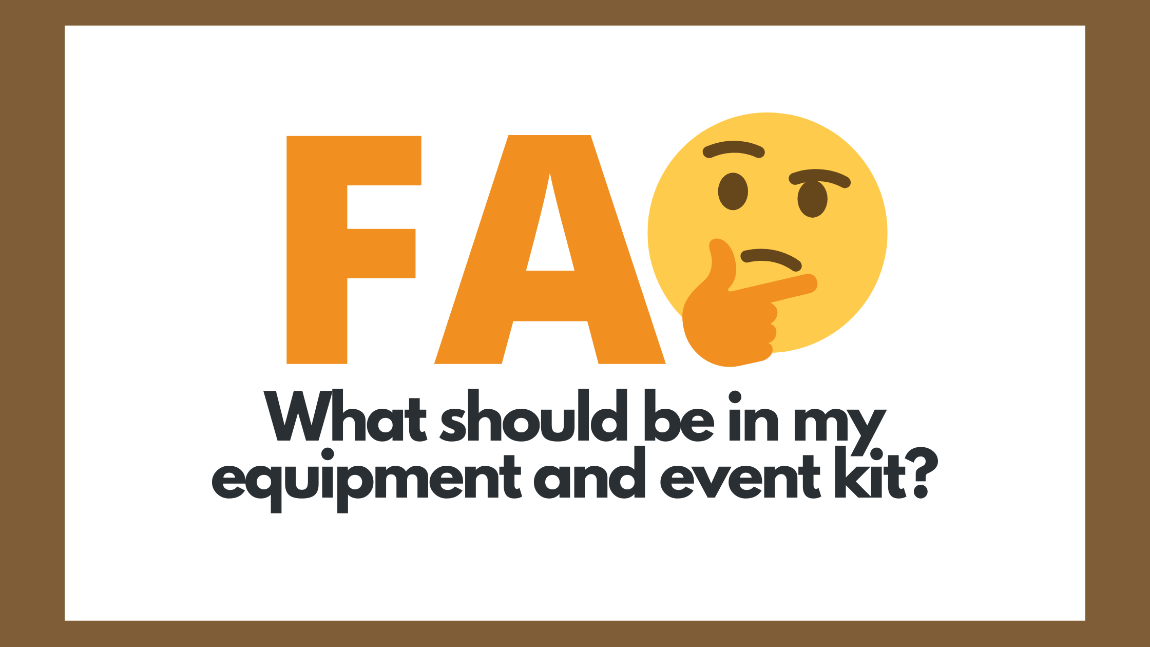 What should be in my equipment and event kit?