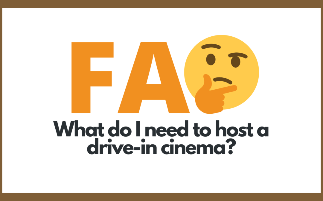 Protected: What do I need to host a drive-in cinema?