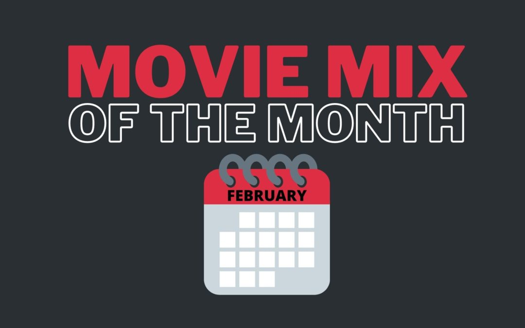 Protected: Movie Mix of the Month: FEBRUARY