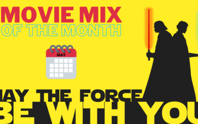 Movie Mix of the Month: MAY