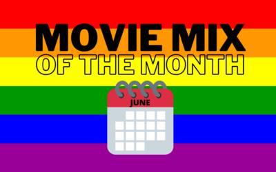 Movie Mix of the Month: JUNE